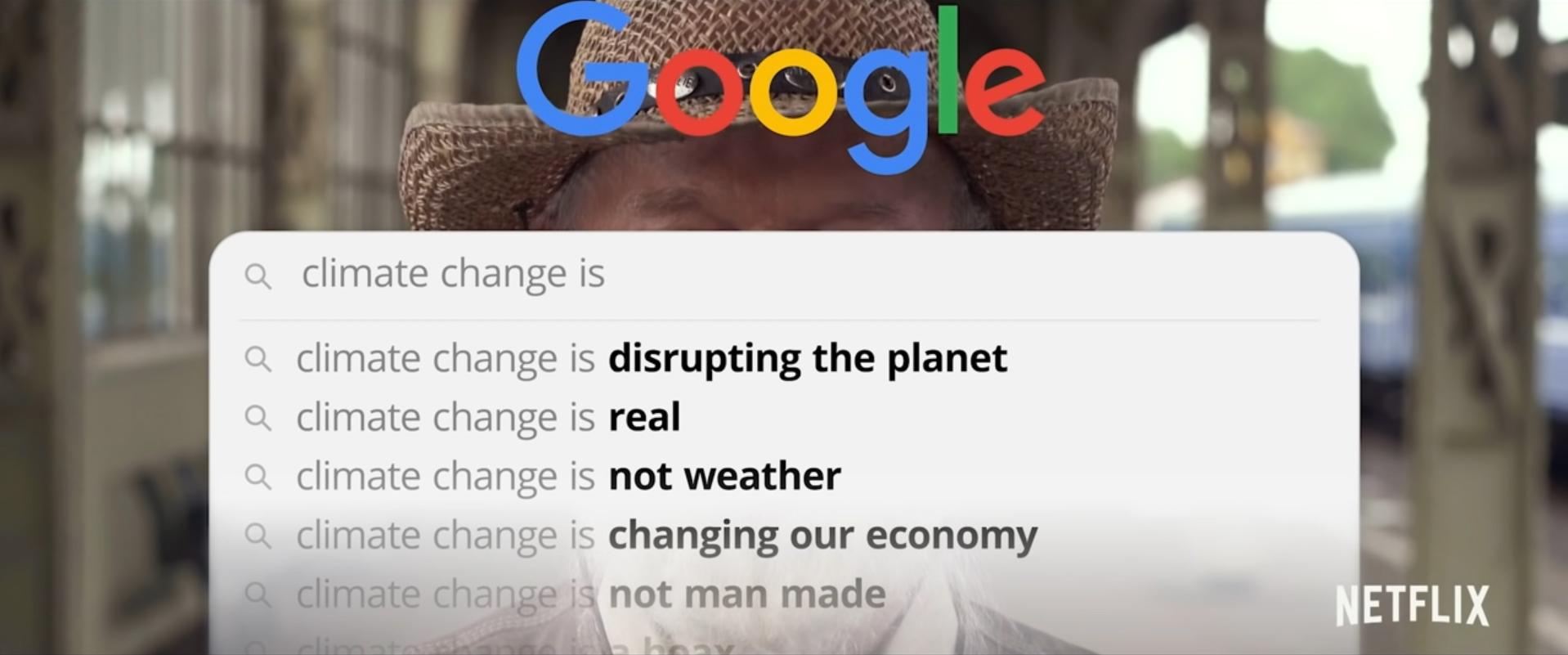 "Suchabfrage ""Climate change is"" bei Google, Screenshot aus der Dokumentation ""The Social Dilemma"", (c) NETFLIX 2020"
